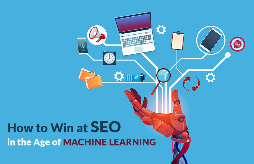 SEO in the Age of Machine Learning
