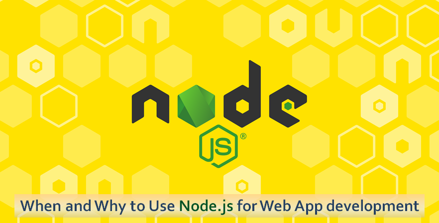 When and Why to Use Node.js for Web App development
