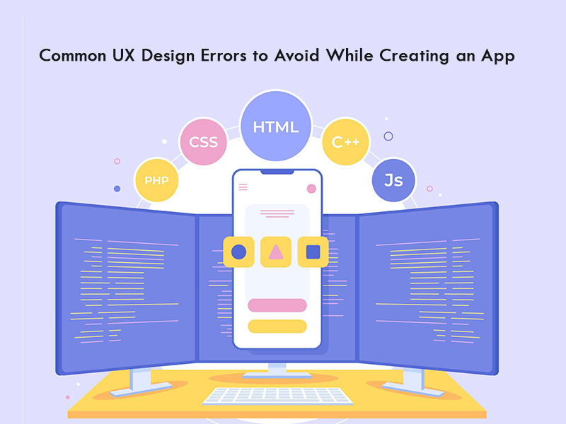 Common UX Design Errors to Avoid While Creating an App