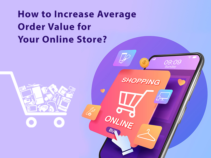 How to Increase Average Order Value for Your Online Store?
